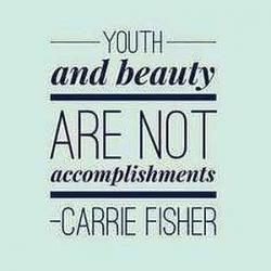 Youth and beauty are not accomplishments